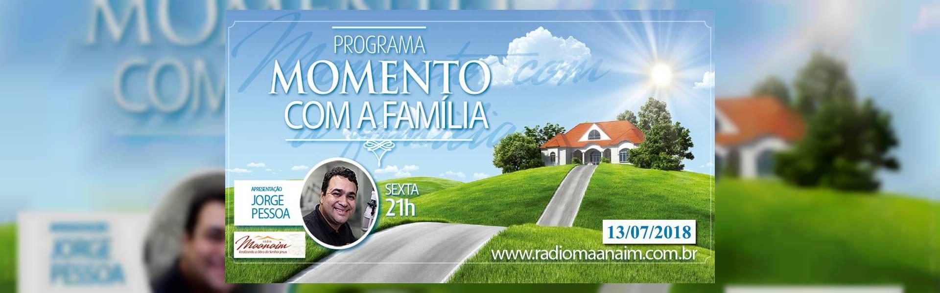 Momento com a Família, nosso culto no lar - 13/07/2018