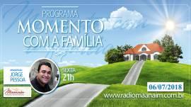 Momento com a Família, nosso culto no lar - 06/07/2018