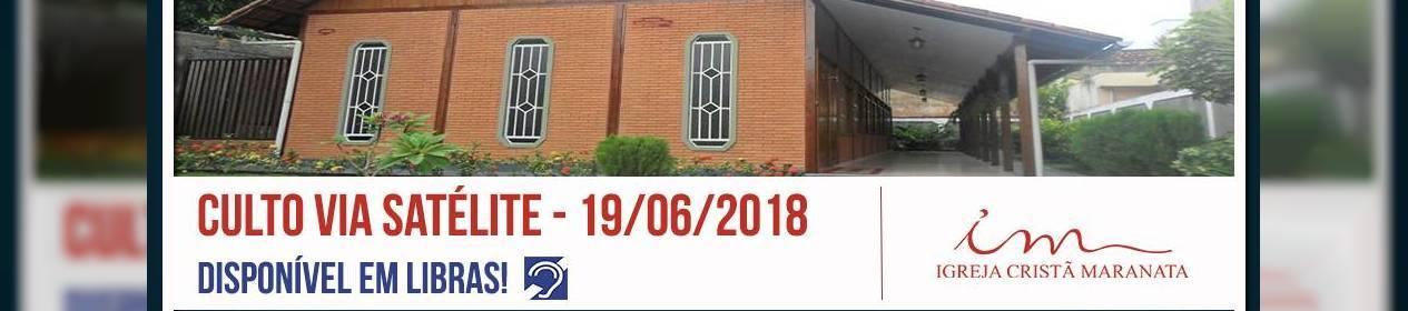 Culto via satélite da Igreja Cristã Maranata - 19/06/2018